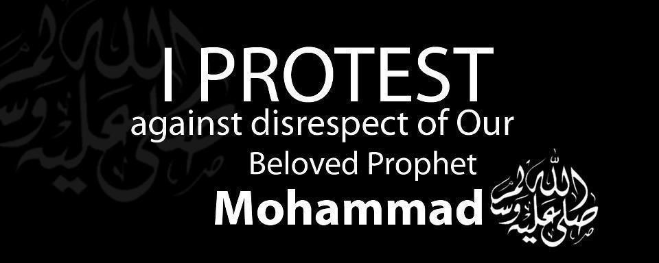 I Protest Against Disrespect Of Khatamun Nabiyeen Prophet Muhammad S.A.W